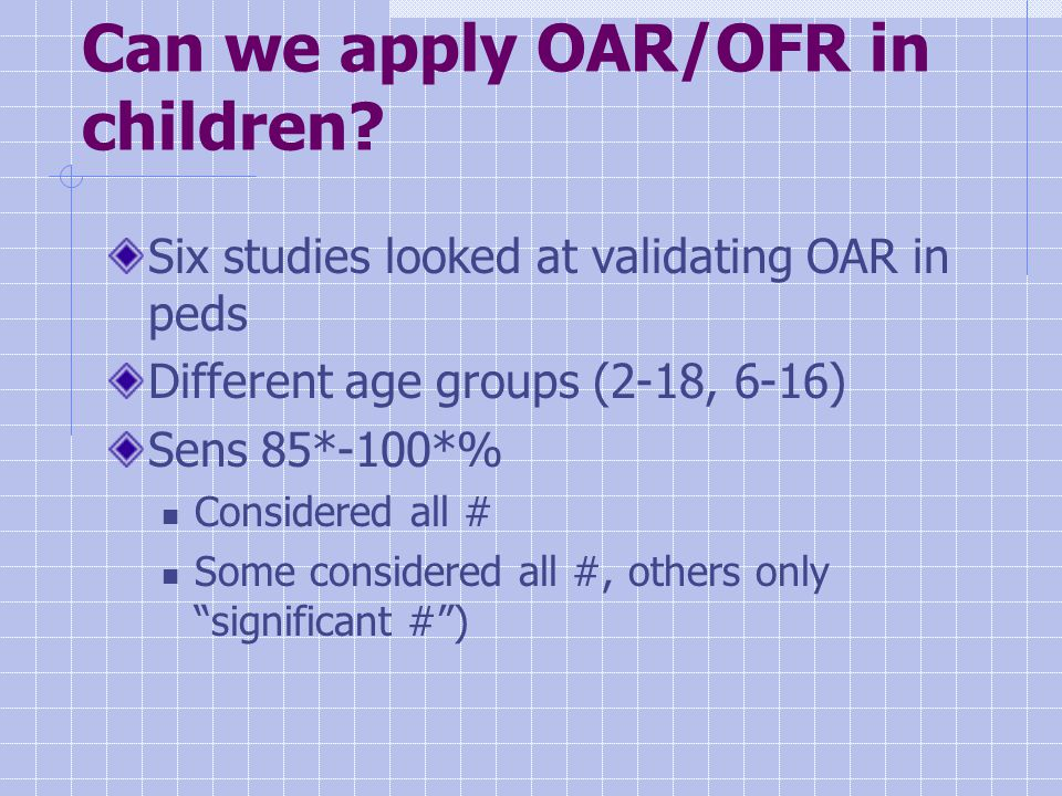 Can we apply OAR/OFR in children.