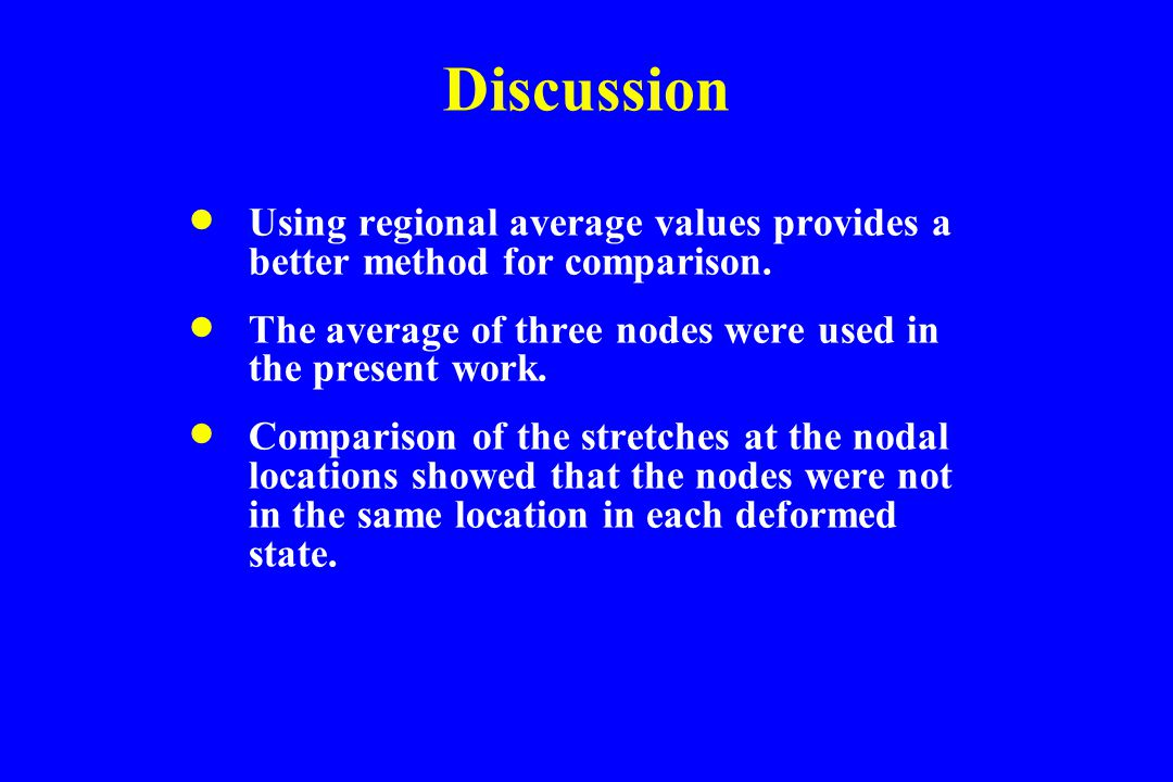 Discussion  Using regional average values provides a better method for comparison.