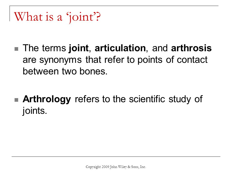What is a 'joint'? The terms joint, articulation, and arthrosis are synonyms that refer to points of contact between two bones. Arthrology refers to t