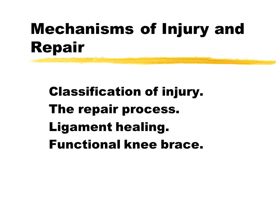 Mechanisms of Injury and Repair Classification of injury.