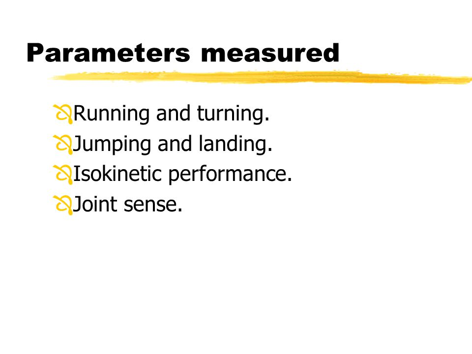 Parameters measured Ô Running and turning. Ô Jumping and landing.