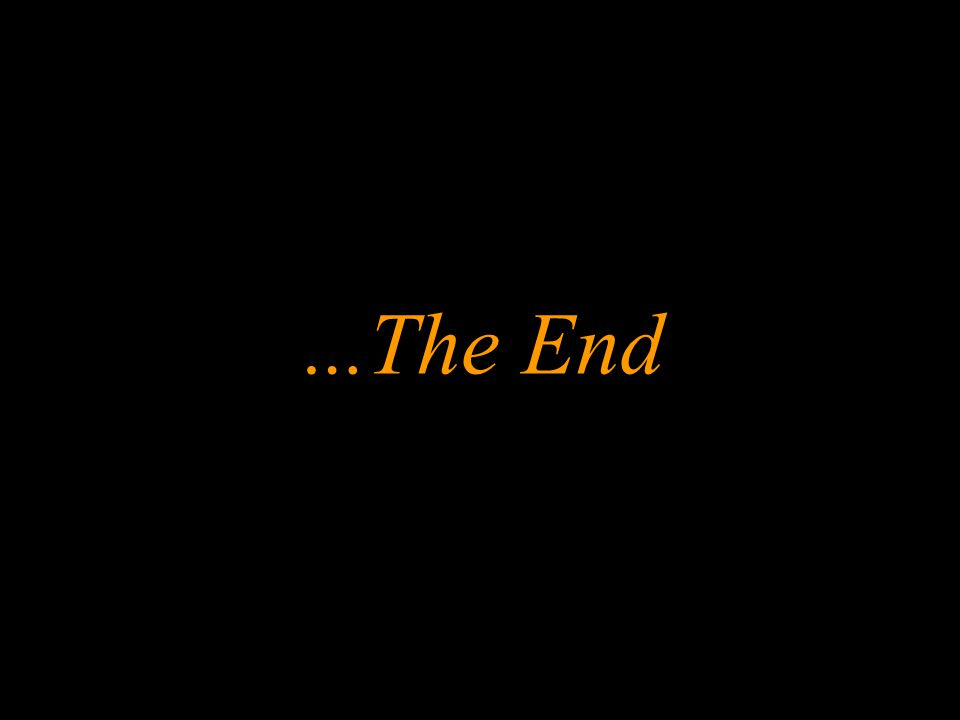 … The End