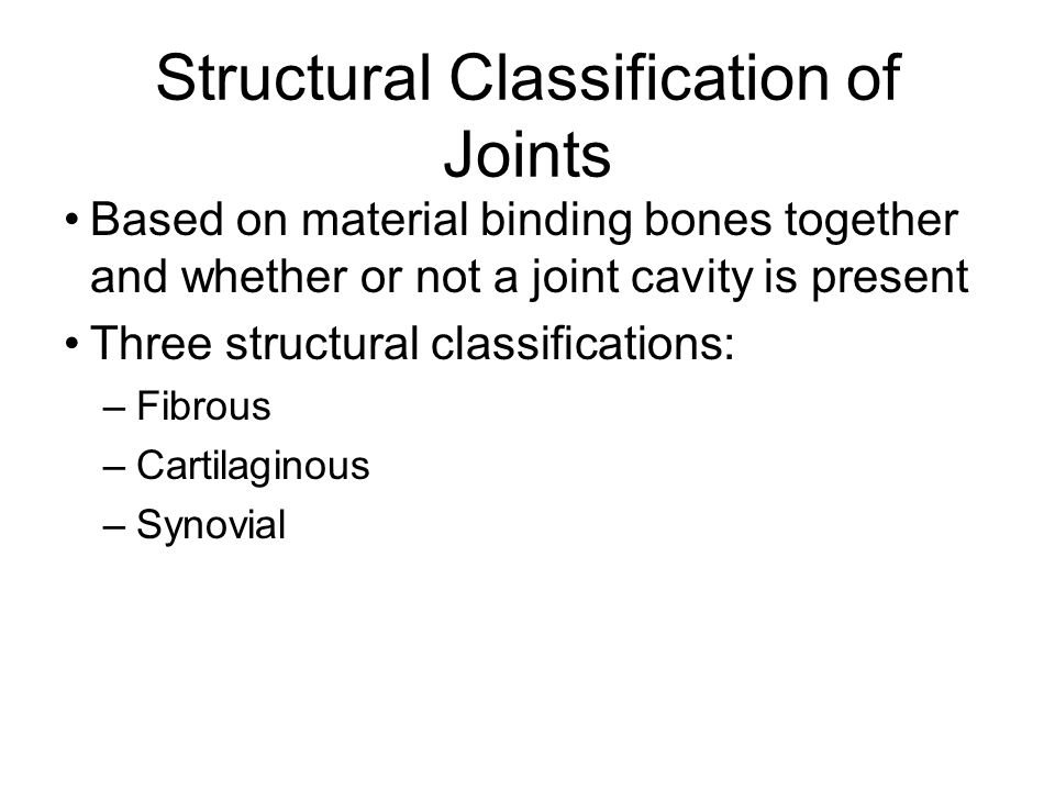 Fibrous Joints Bones joined by dense fibrous connective tissue No joint cavity Most are synarthrotic (immovable) Three types: –Sutures –Syndesmoses –Gomphoses