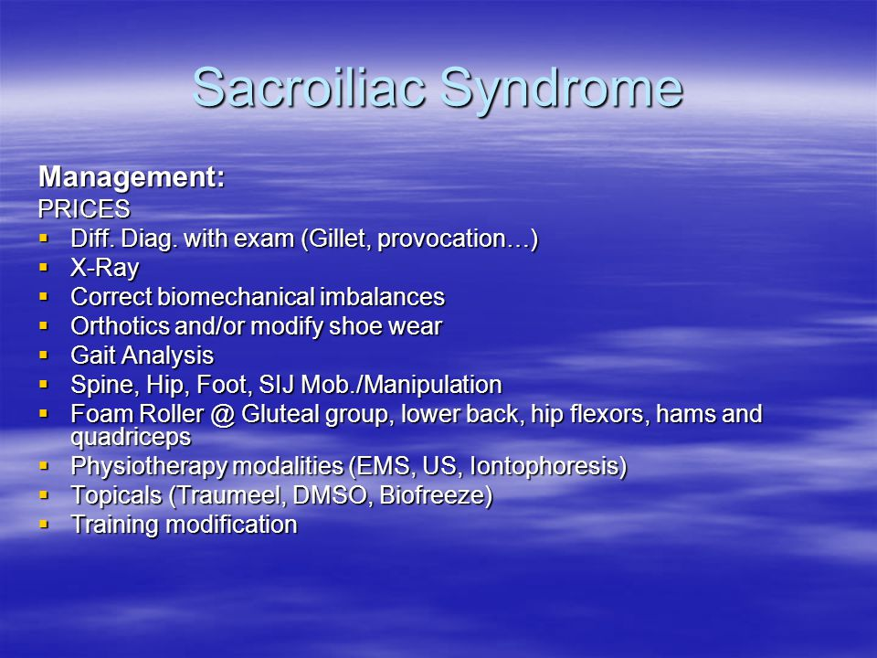 Sacroiliac Syndrome Management:PRICES  Diff. Diag.
