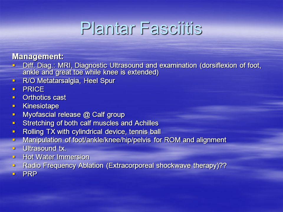 Plantar Fasciitis Management:  Diff.