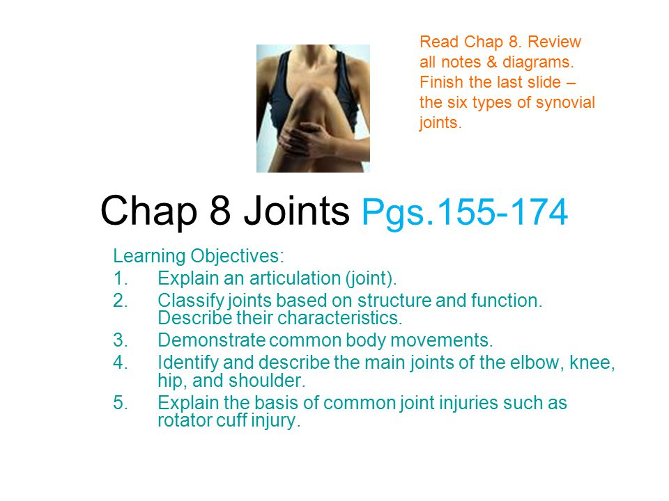 Synovial Joint: Range of Motion ________ – slipping movements only ________ – movement in one plane _______ – movement in two planes _______ – movement in or around all three planes There are also 3 general types of movements: _______, _______, and rotation