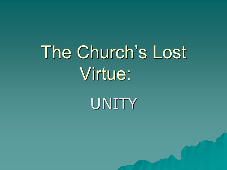 The Church's Lost Virtue: UNITY