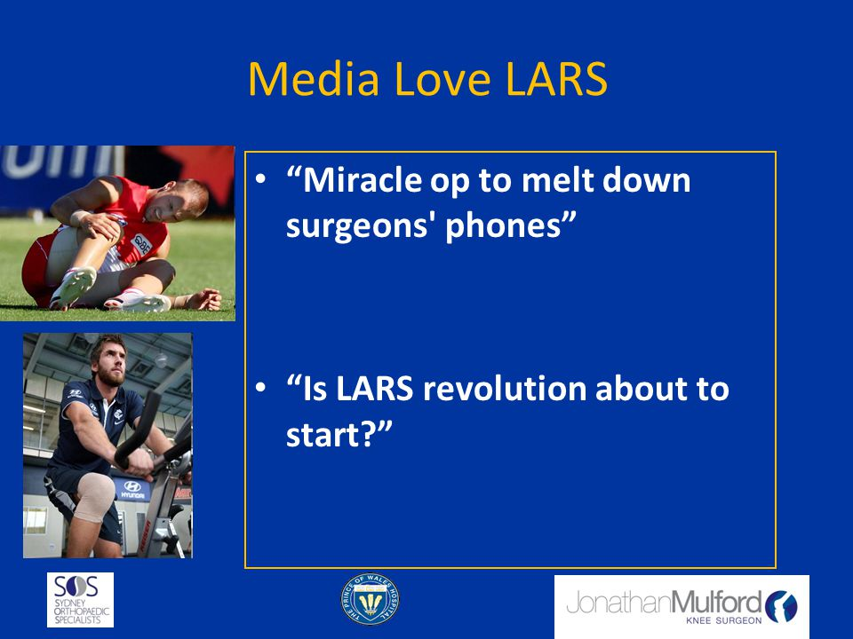 "Media Love LARS ""Miracle op to melt down surgeons' phones"" ""Is LARS revolution about to start?"""