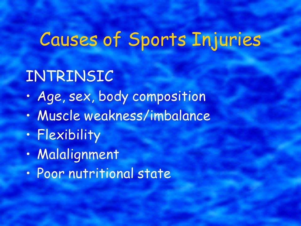 Causes of Sports Injuries EXTRINSIC Training methods Surfaces Equipment Environment Nature/rules of sport Training Load