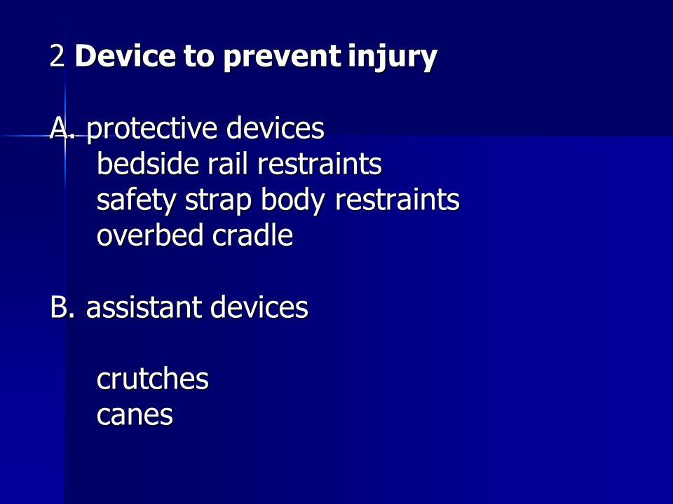 2 Device to prevent injury 2 Device to prevent injury A. protective devices A. protective devices bedside rail restraints bedside rail restraints safe
