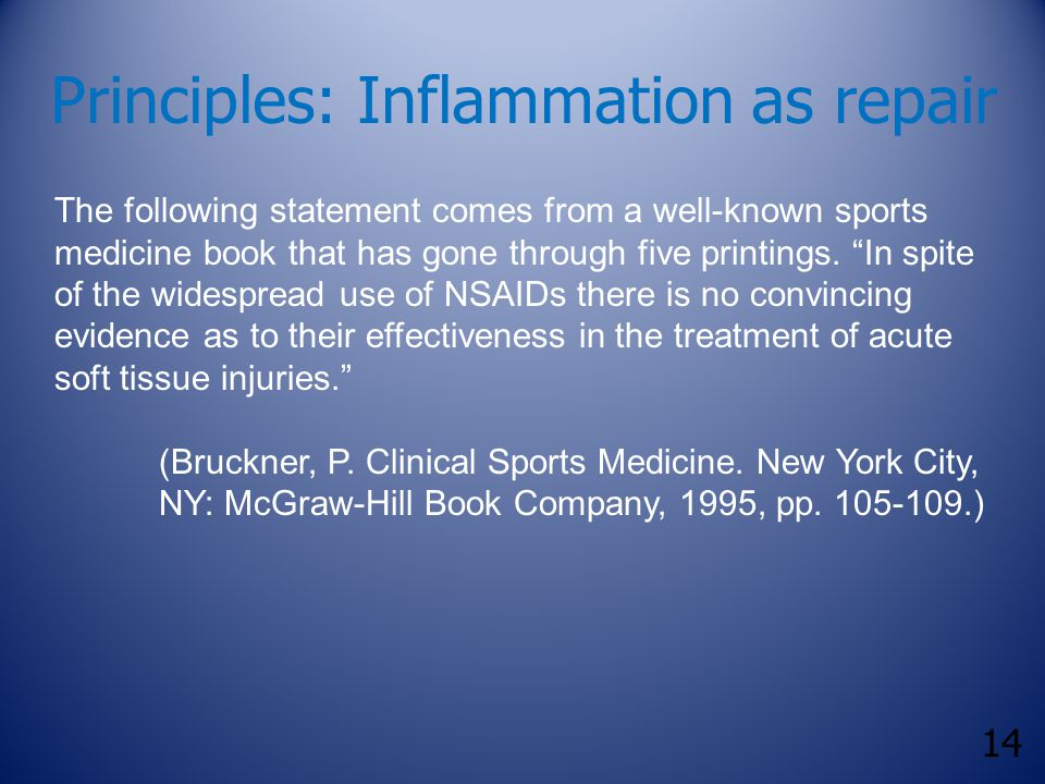 "14 Principles: Inflammation as repair The following statement comes from a well-known sports medicine book that has gone through five printings. ""In s"