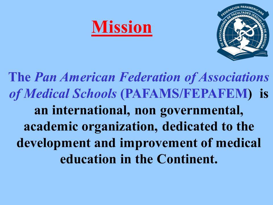 FEPAFEM FEDERACIONPANAMERICANA DE ASOCIACIONES DE FACULTADES [ESCUELAS] DE MEDICINA PANAMERICAN FEDERATION OF ASSOCIATIONS OF MEDICAL SCHOOLS PAFAMS OFFICE OF EDUCATIONAL RESOURCES OFFICE OF EDUCATIONAL RESOURCES