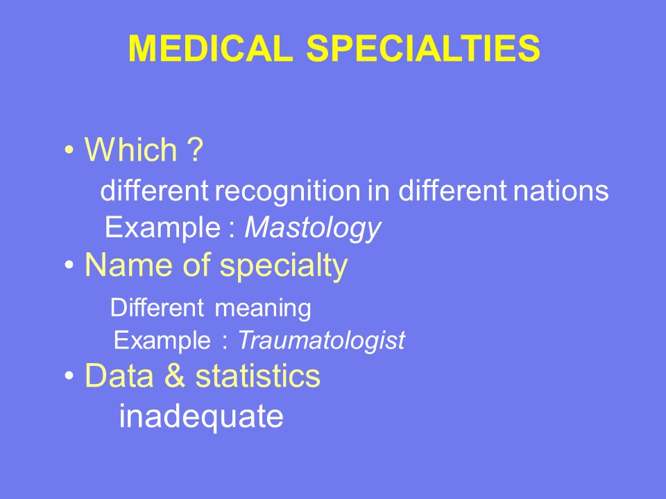 MEDICAL SPECIALTIES Which .