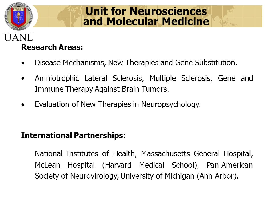 Unit for Neurosciences and Molecular Medicine Research Areas: Disease Mechanisms, New Therapies and Gene Substitution.