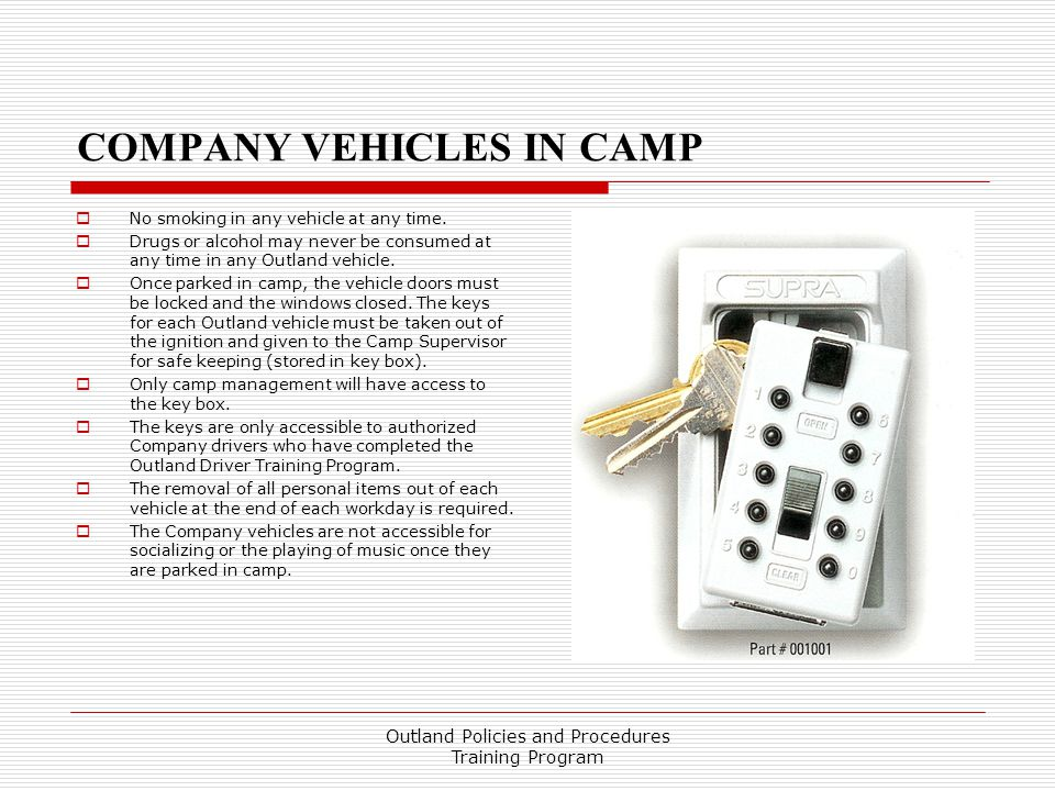 COMPANY VEHICLES IN CAMP  No smoking in any vehicle at any time.