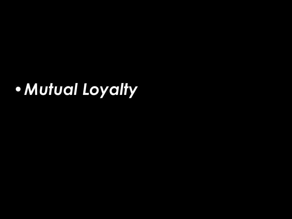 Mutual Loyalty