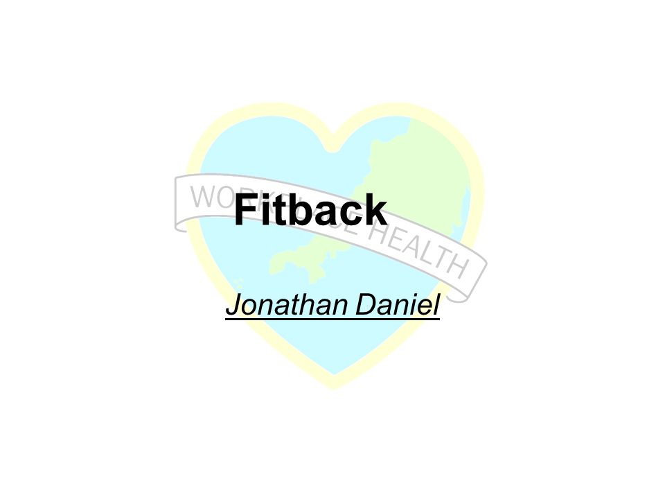 FitBack as a Health & Wellbeing Initiative Can be run as part of back pain awareness days Low cost (investment per employee!)- can be claimed through some medical insurance policies Run onsite (minimal work disruption) Effective for all- prevention Educates employees into back care Fun- different from other initiatives Clinically proven exercises