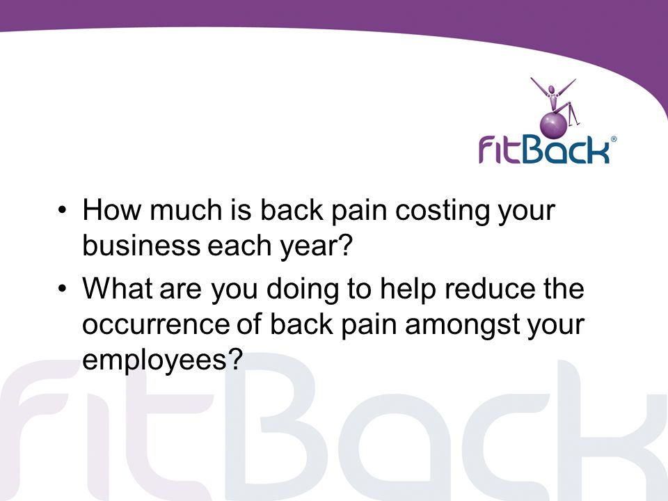 Back Pain Most of us will suffer from back pain at some point in our lives to varying degrees.