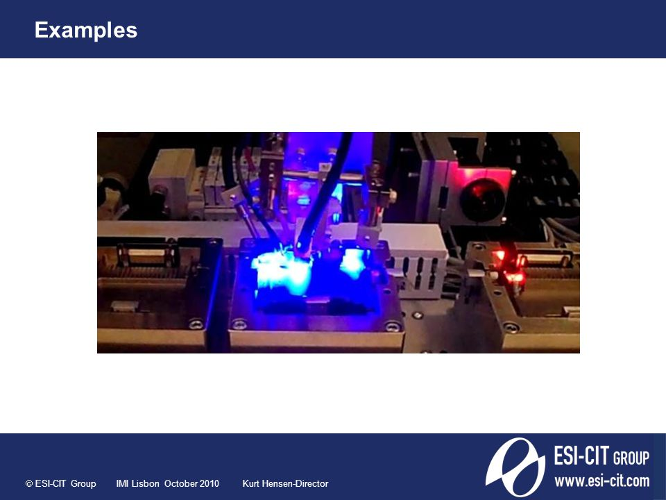  ESI-CIT Group IMI Lisbon October 2010 Kurt Hensen-Director Examples