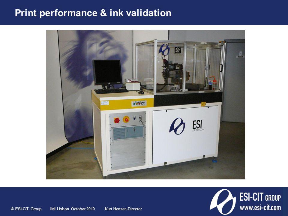  ESI-CIT Group IMI Lisbon October 2010 Kurt Hensen-Director Print performance & ink validation