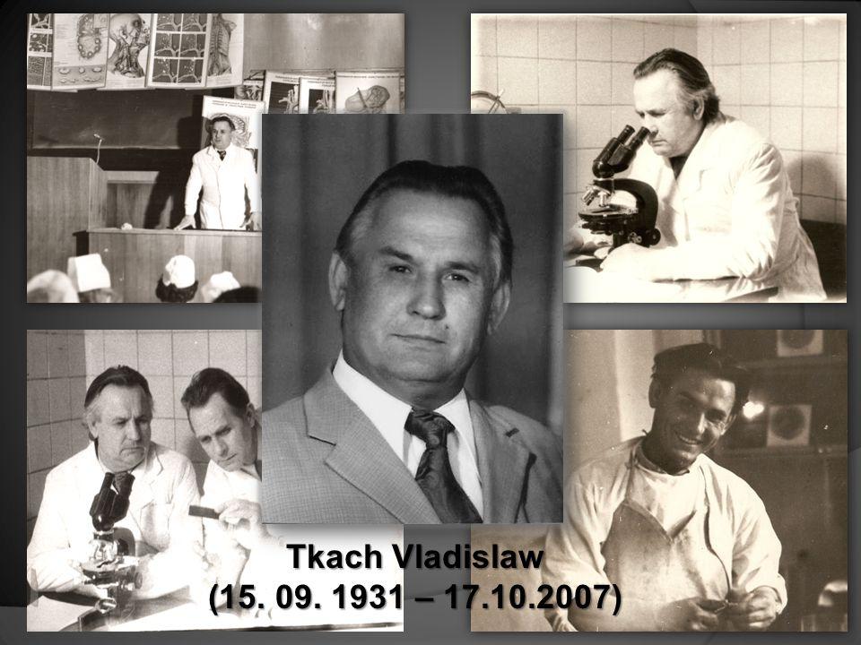 Tkach Vladislaw (15. 09. 1931 – 17.10.2007) (15. 09. 1931 – 17.10.2007)