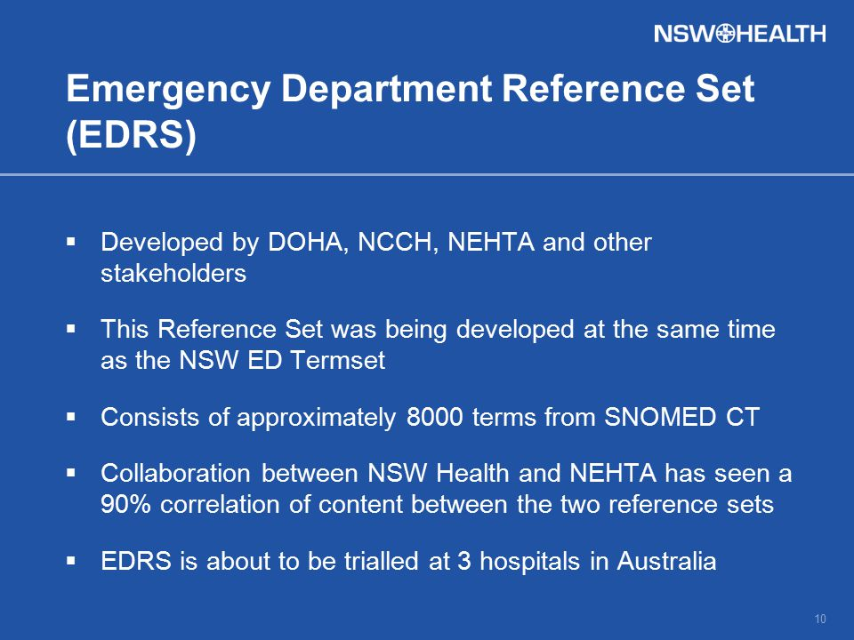 Emergency Department Reference Set (EDRS)  Developed by DOHA, NCCH, NEHTA and other stakeholders  This Reference Set was being developed at the same