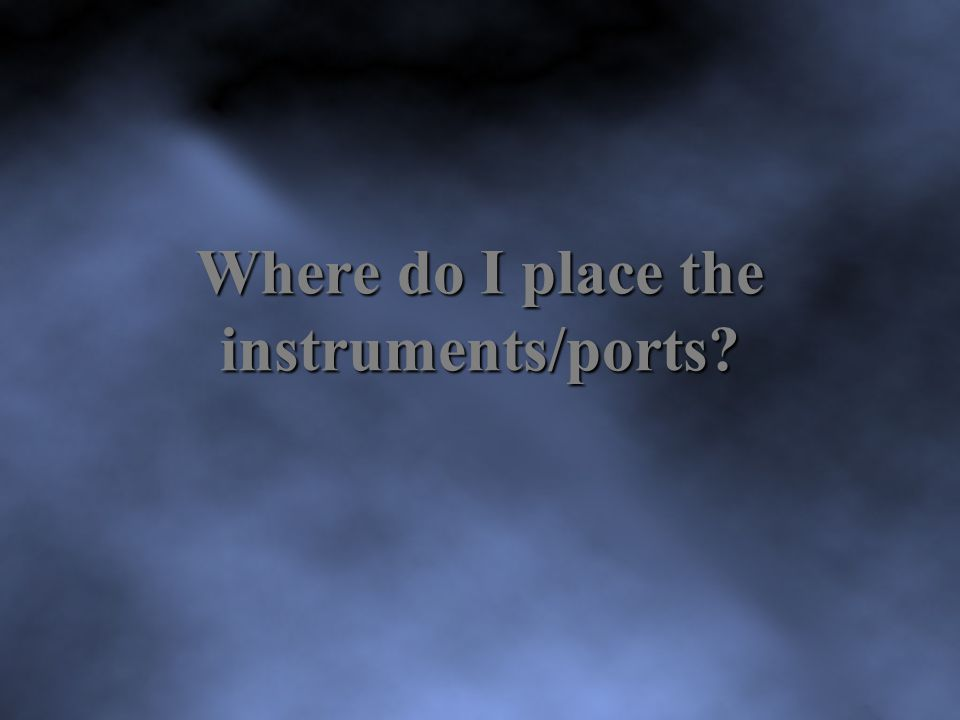 Where do I place the instruments/ports?