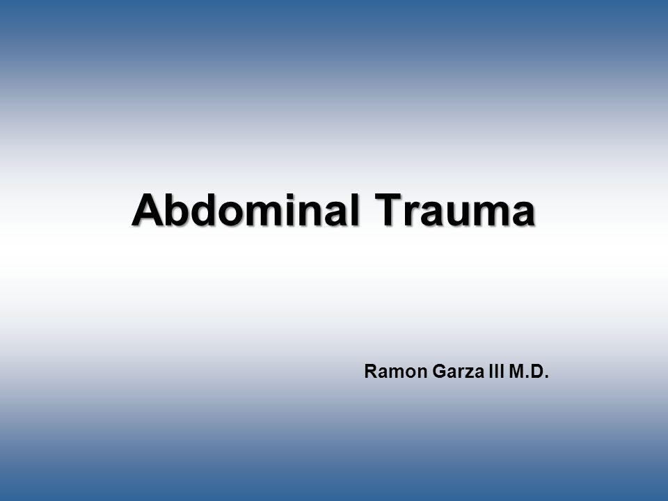 Abdominal Trauma Ramon Garza III M.D.
