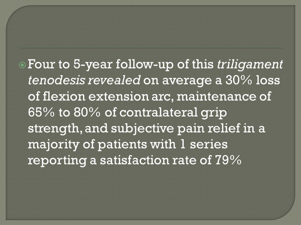  Four to 5-year follow-up of this triligament tenodesis revealed on average a 30% loss of flexion extension arc, maintenance of 65% to 80% of contral