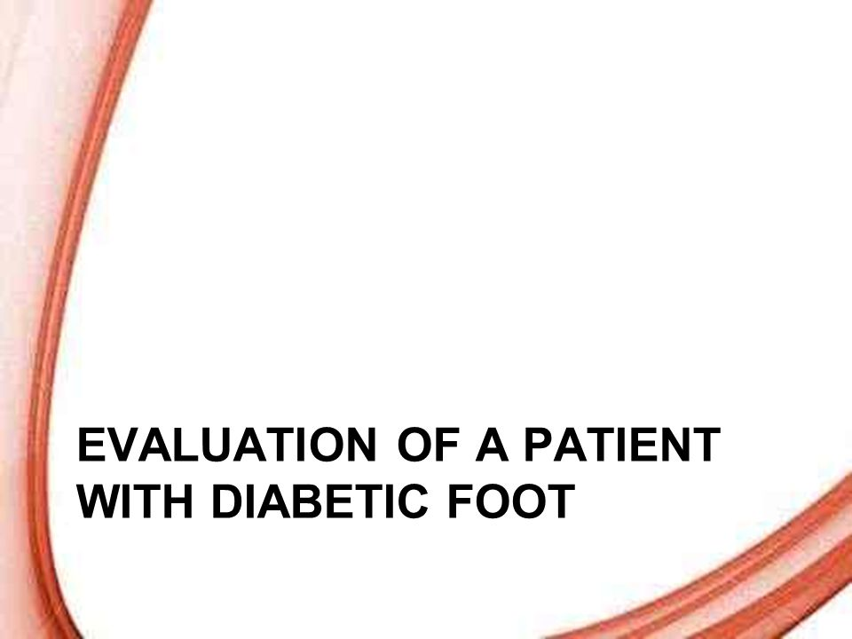 Page 20 EVALUATION OF A PATIENT WITH DIABETIC FOOT