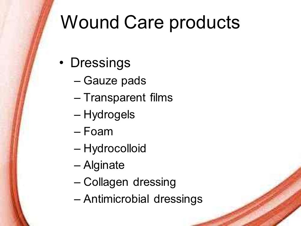 Page 50 Wound Care products Dressings –Gauze pads –Transparent films –Hydrogels –Foam –Hydrocolloid –Alginate –Collagen dressing –Antimicrobial dressi