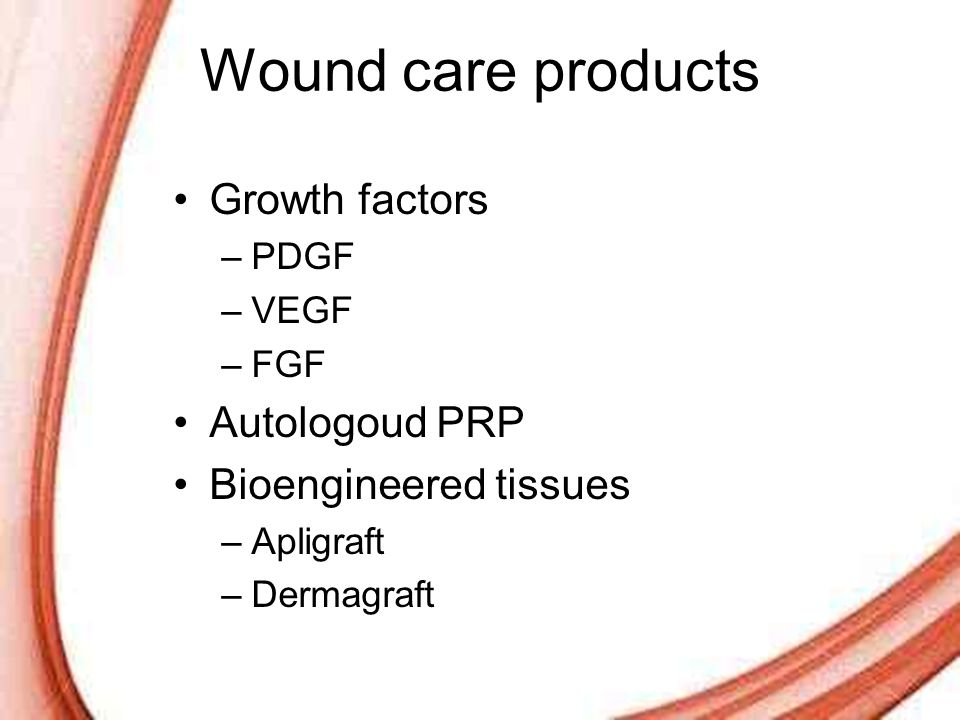 Page 52 Wound care products Growth factors –PDGF –VEGF –FGF Autologoud PRP Bioengineered tissues –Apligraft –Dermagraft