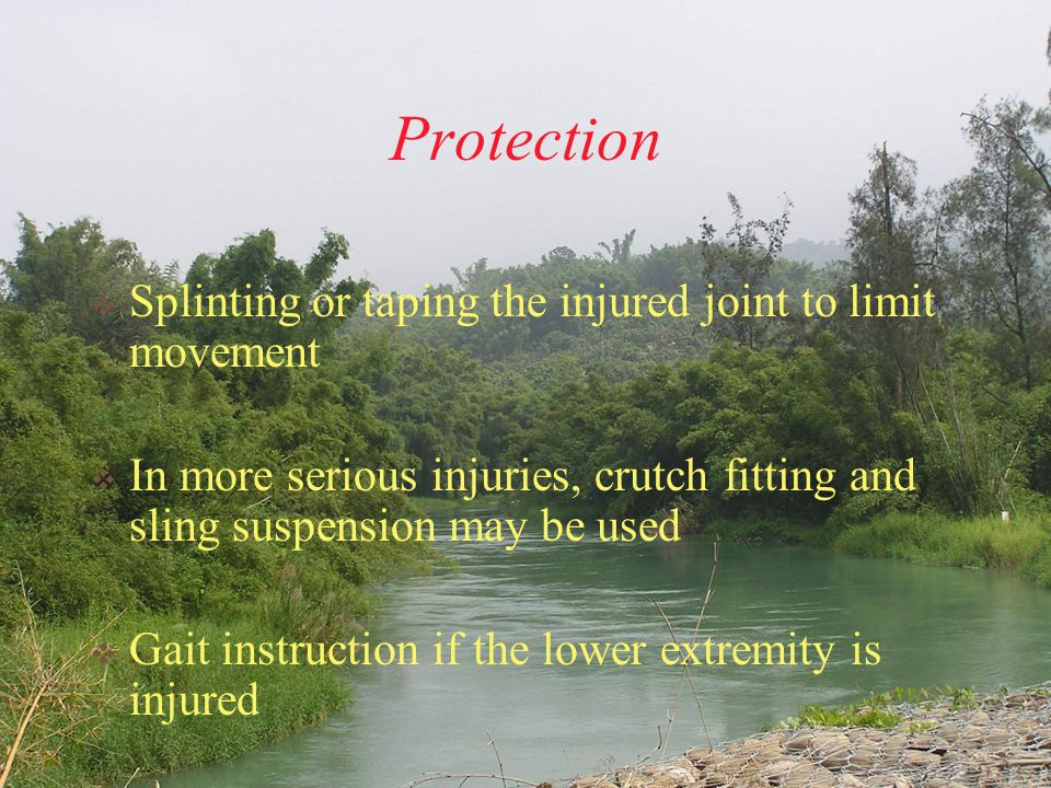 Rest/ functional rest  Any activity which stresses the injured tissue is avoided immediately, but other activities are allowed  protected mobilization