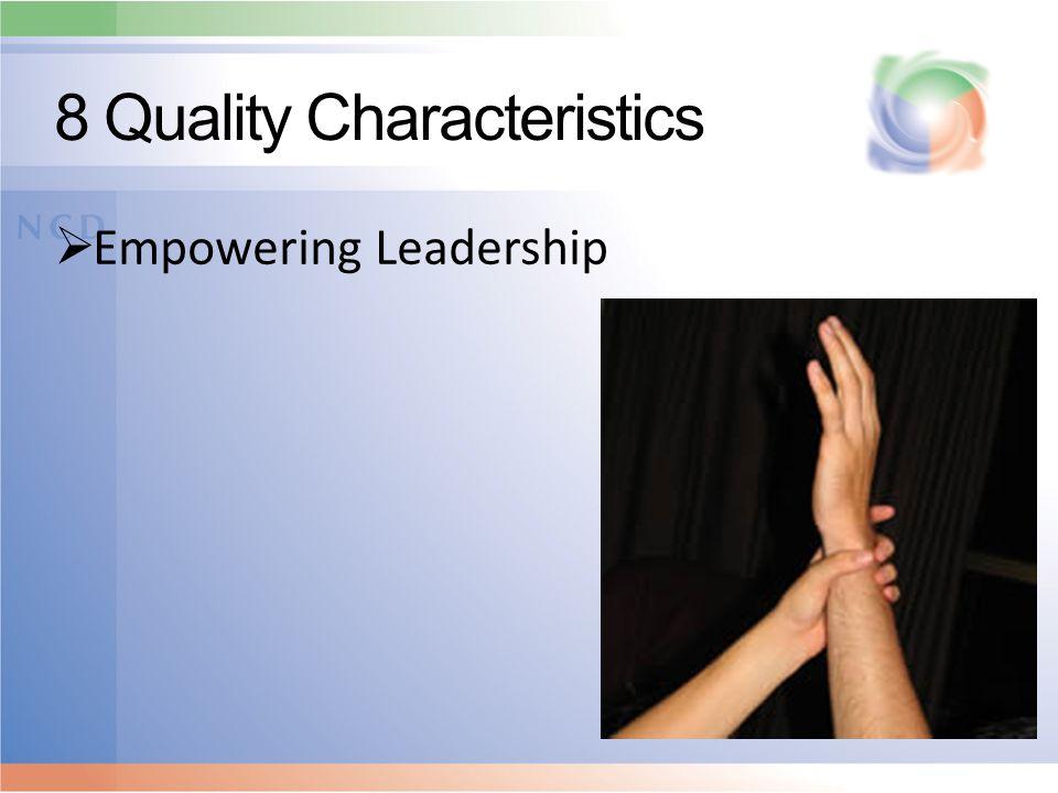 8 Quality Characteristics  Empowering Leadership