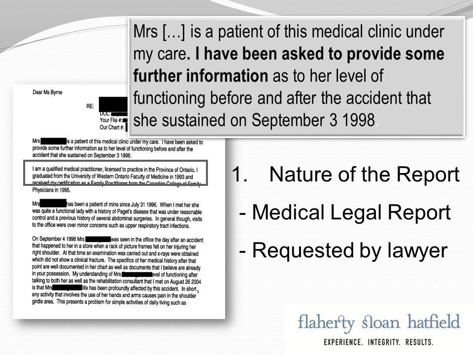 1.Nature of document 1.Nature of the Report - Medical Legal Report - Requested by lawyer Mrs […] is a patient of this medical clinic under my care.
