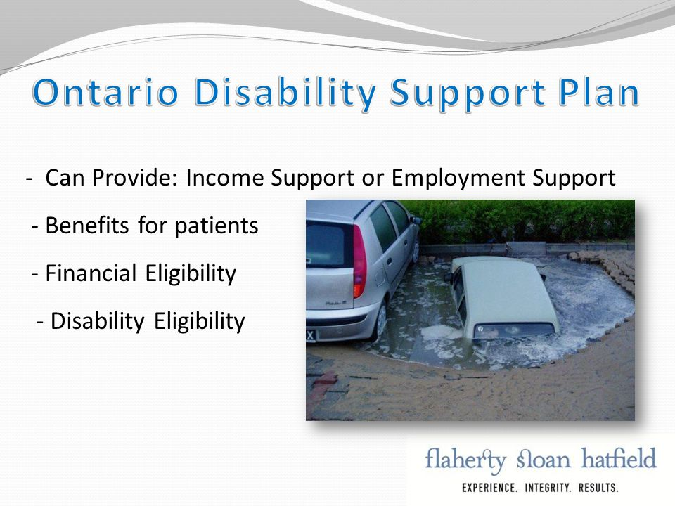 - Can Provide: Income Support or Employment Support - Financial Eligibility - Benefits for patients - Disability Eligibility