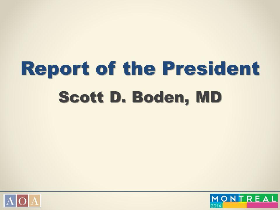 Report of the President Scott D. Boden, MD