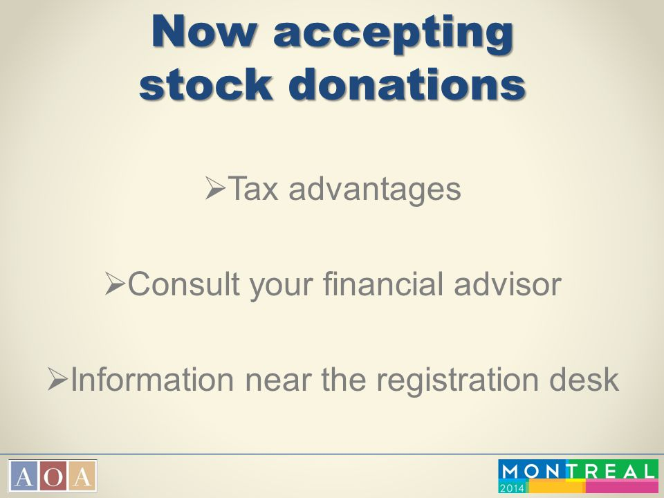Now accepting stock donations  Tax advantages  Consult your financial advisor  Information near the registration desk