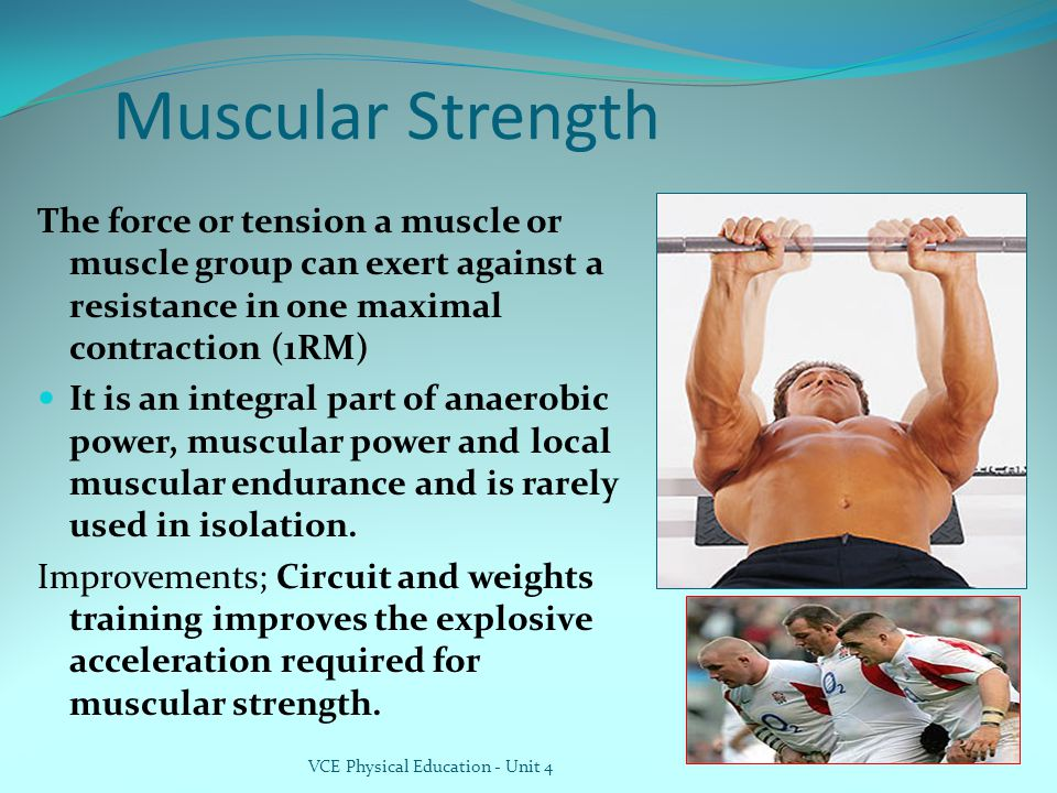 Muscular Strength The force or tension a muscle or muscle group can exert against a resistance in one maximal contraction (1RM) It is an integral part of anaerobic power, muscular power and local muscular endurance and is rarely used in isolation.