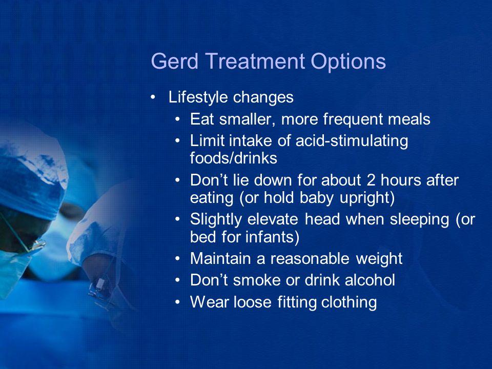 GERD Treatment Options Proton pump inhibitors H2 blockers Antacids Surgery