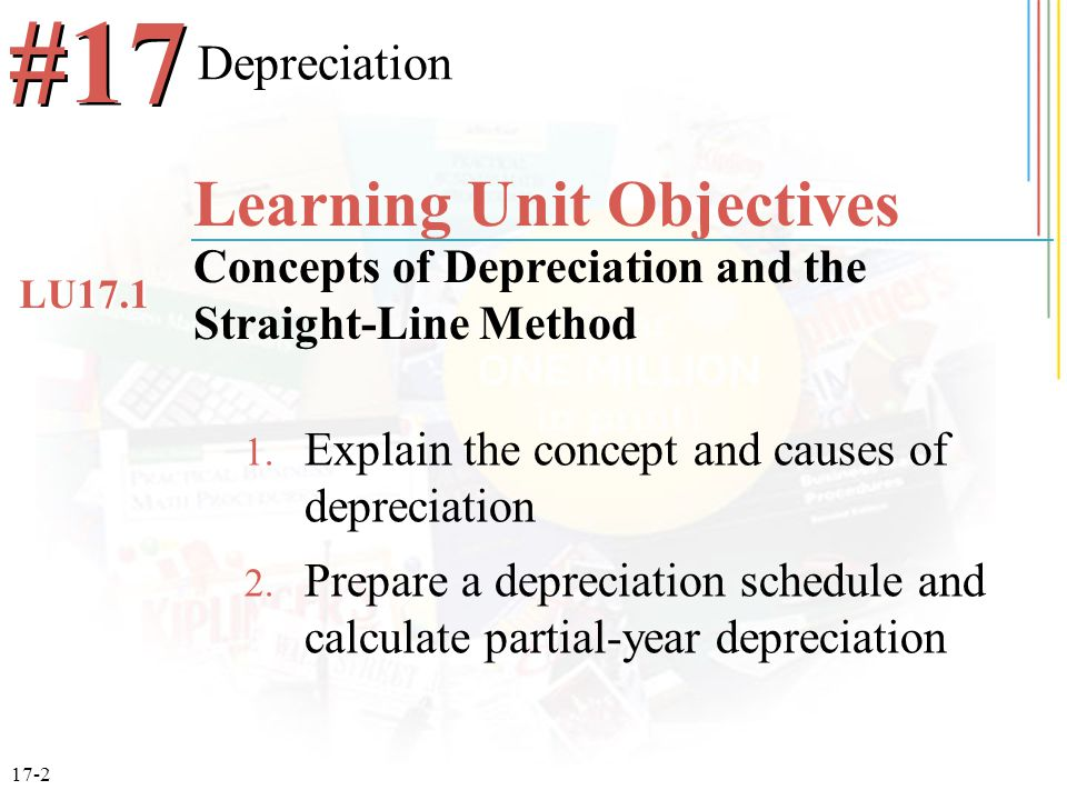 17-2 1. Explain the concept and causes of depreciation 2.