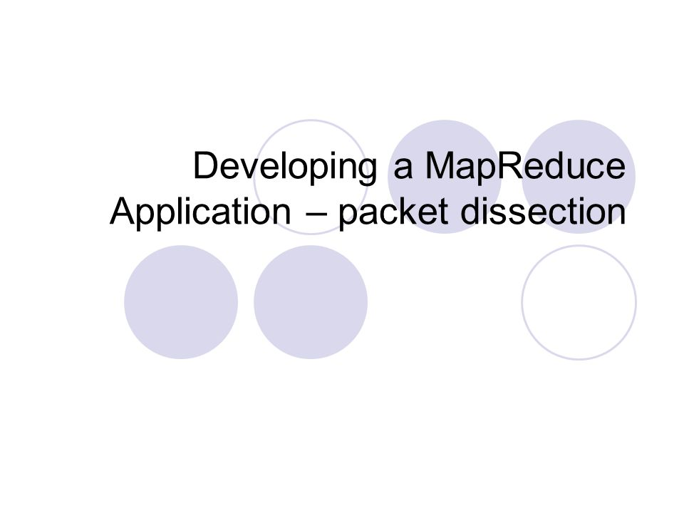 Developing a MapReduce Application – packet dissection