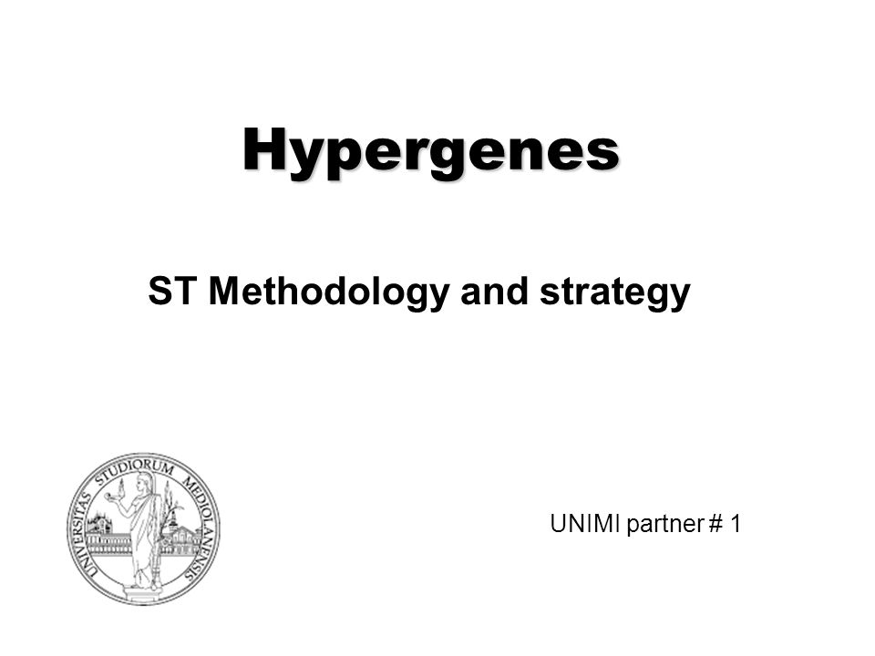 Hypergenes ST Methodology and strategy UNIMI partner # 1