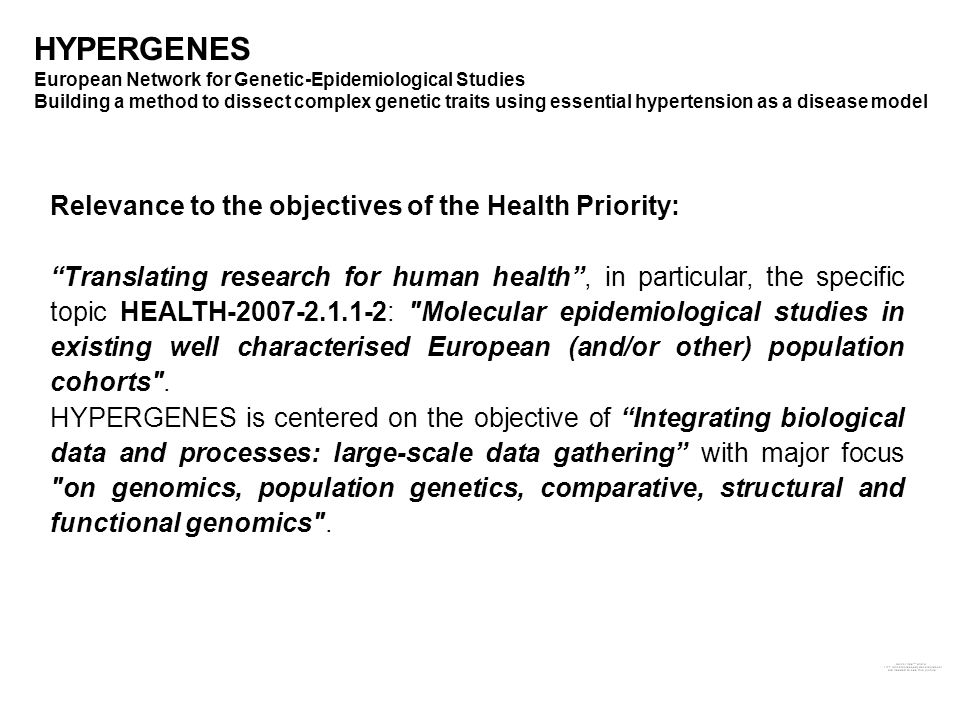 HYPERGENES European Network for Genetic-Epidemiological Studies Building a method to dissect complex genetic traits using essential hypertension as a