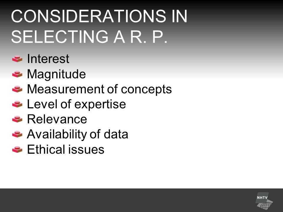 CONSIDERATIONS IN SELECTING A R.P.