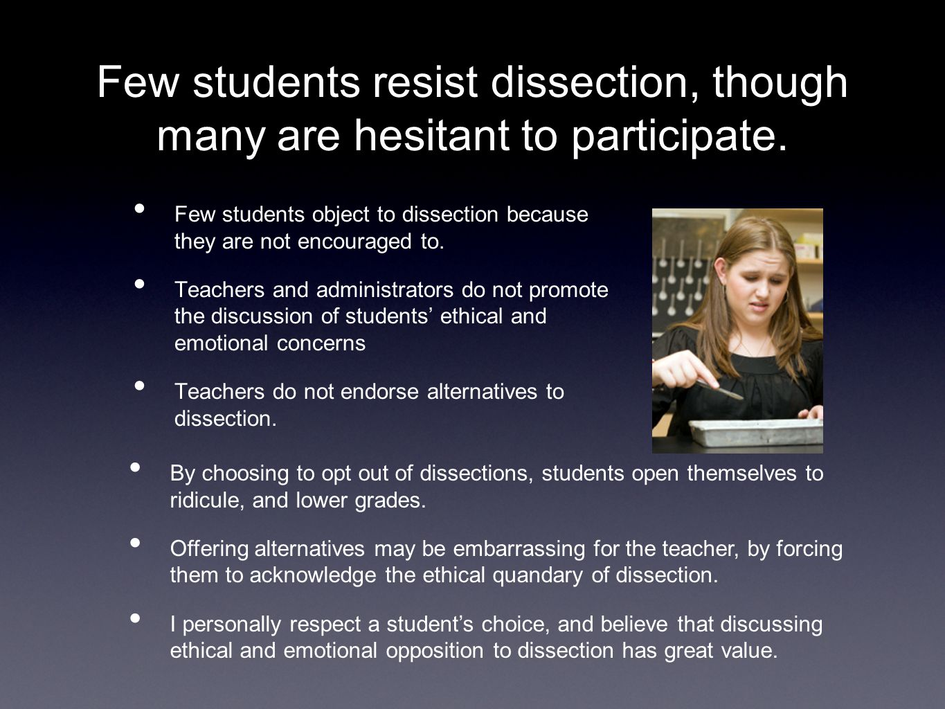 Few students resist dissection, though many are hesitant to participate.