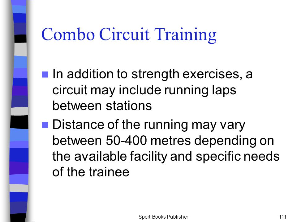 Sport Books Publisher111 Combo Circuit Training In addition to strength exercises, a circuit may include running laps between stations Distance of the