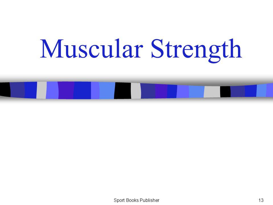 Sport Books Publisher13 Muscular Strength