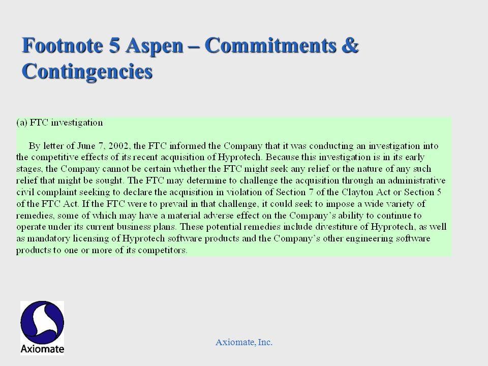 Axiomate, Inc. Footnote 5 Aspen – Commitments & Contingencies