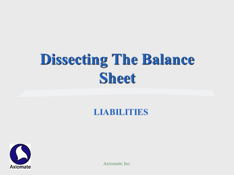 Axiomate, Inc. Dissecting The Balance Sheet LIABILITIES